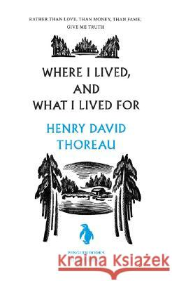 Where I Lived, and What I Lived for Henry David Thoreau 9780143037583