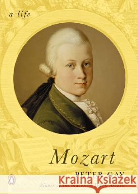 Mozart: A Life Peter Gay 9780143037736 Penguin Books