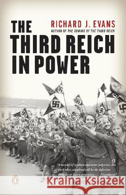 The Third Reich in Power Richard J. Evans 9780143037903