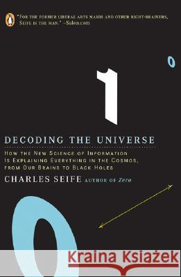 Decoding the Universe: How the New Science of Information Is Explaining Everythingin the Cosmos, Fromou R Brains to Black Holes Charles Seife 9780143038399