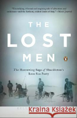 The Lost Men: The Harrowing Saga of Shackleton's Ross Sea Party Kelly Tyler-Lewis 9780143038511