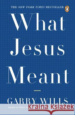 What Jesus Meant Garry Wills 9780143038801