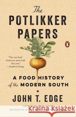 The Potlikker Papers: A Food History of the Modern South John T. Edge 9780143111016