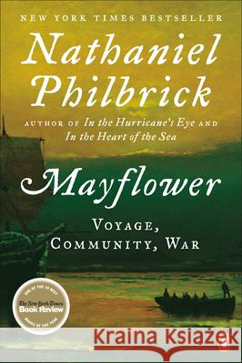 Mayflower: A Story of Courage, Community, and War Nathaniel Philbrick 9780143111979