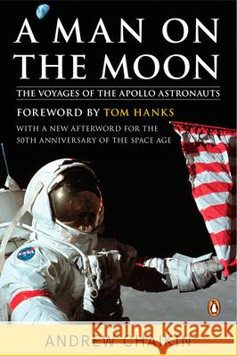 A Man on the Moon: The Voyages of the Apollo Astronauts Andrew Chaikin Tom Hanks 9780143112358