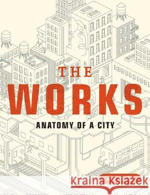 The Works: Anatomy of a City Kate Ascher 9780143112709