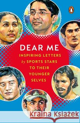 Dear Me: Inspiring Letters by Sports Stars to their Younger Selves HT Media   9780143446002