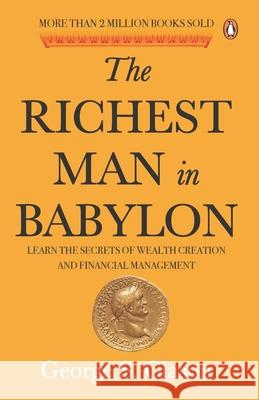 The Richest Man in Babylon George S. Clason   9780143448037 Penguin