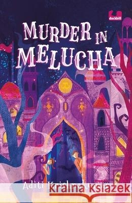 Murder in Melucha: Sequel to Magicians of Madh Aditi Krishnakumar   9780143451969
