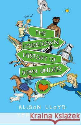 The Upside-Down History of Down Under Alison Lloyd 9780143788669