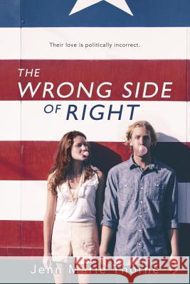 The Wrong Side of Right Jenn Marie Thorne 9780147509840