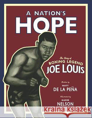A Nation's Hope: The Story of Boxing Legend Joe Louis Matt d Kadir Nelson 9780147510617 Puffin Books