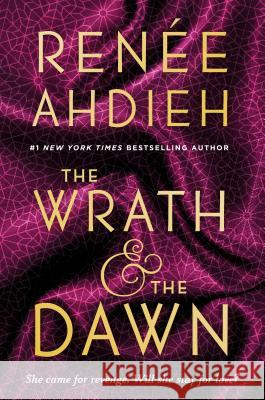 The Wrath and the Dawn Renee Ahdieh 9780147513854