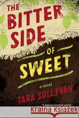 The Bitter Side of Sweet Tara Sullivan 9780147515094