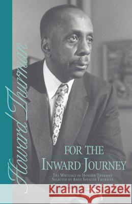 For the Inward Journey Howard Thurman Anne Spencer Thurman 9780151326563