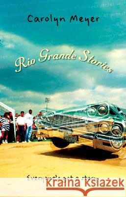 Rio Grande Stories Carolyn Meyer Carolyn Meyer 9780152000660