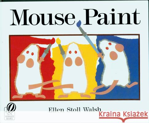 Mouse Paint Ellen Stoll Walsh 9780152001186