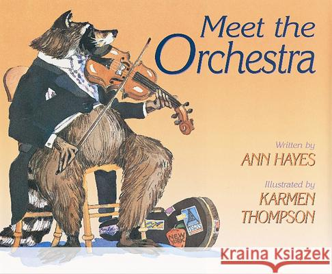 Meet the Orchestra Ann Hayes Karmen Thompson 9780152002220