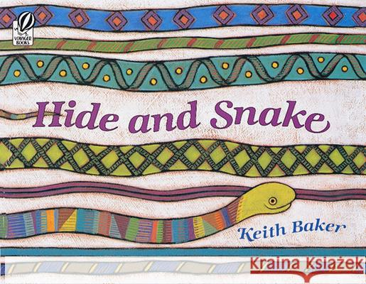 Hide and Snake Keith Baker 9780152002251