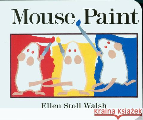 Mouse Paint Ellen Stoll Walsh 9780152002657