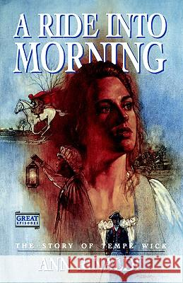 A Ride Into Morning: The Story of Tempe Wick Ann Rinaldi Rinaldi 9780152005733