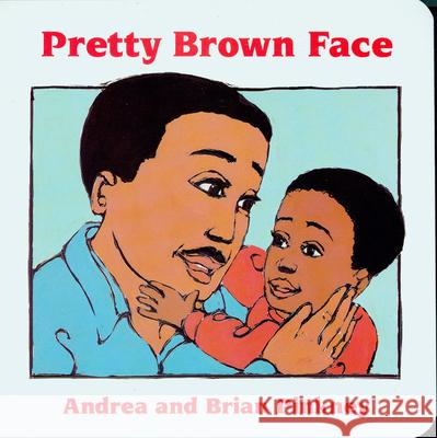 Pretty Brown Face: Family Celebration Board Books Andrea Davis Pinkney Brian Pinkney 9780152006433