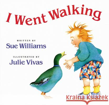 I Went Walking Sue Williams Julie Vivas 9780152007713