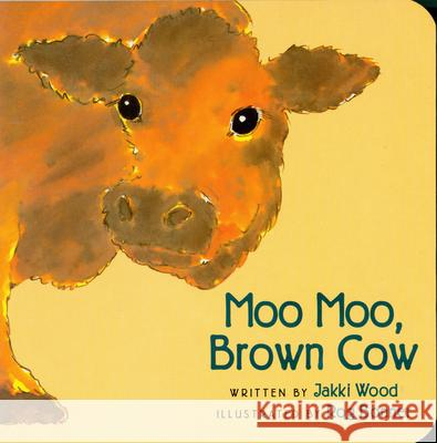 Moo Moo, Brown Cow Jakki Wood Rog Bonner 9780152009984