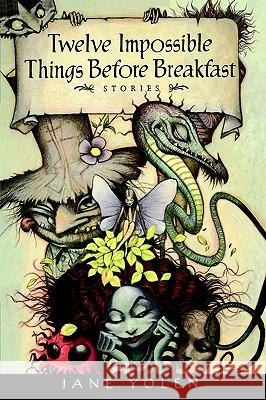 Twelve Impossible Things Before Breakfast: Stories Jane Yolen Yolen 9780152015244