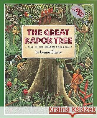 The Great Kapok Tree: A Tale of the Amazon Rain Forest Lynne Cherry 9780152018184