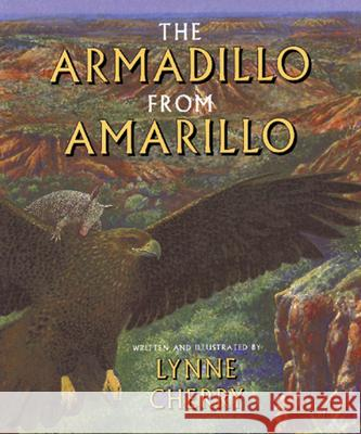 The Armadillo from Amarillo Lynne Cherry Lynne Cherry 9780152019556