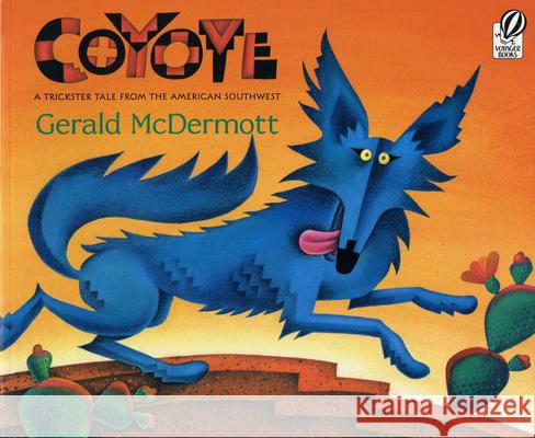 Coyote: A Trickster Tale from the American Southwest Gerald McDermott Gerald McDermott 9780152019587
