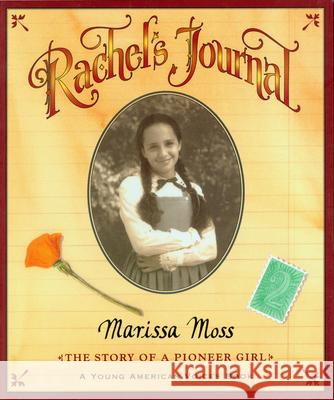 Rachel's Journal: The Story of a Pioneer Girl Marissa Moss 9780152021689