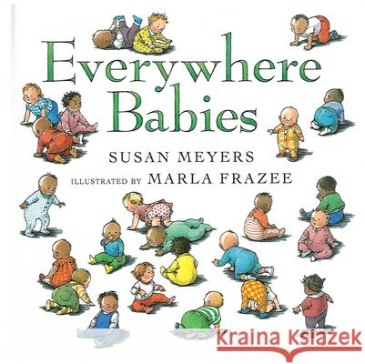 Everywhere Babies Susan Meyers Marla Frazee 9780152022266