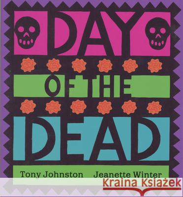 Day of the Dead Tony Johnston Jeanette Winter 9780152024468