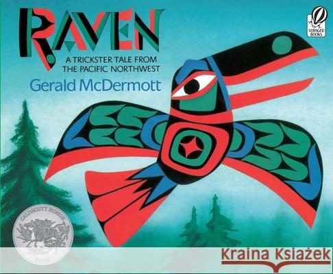 Raven: A Trickster Tale from the Pacific Northwest Gerald McDermott Gerald McDermott 9780152024499