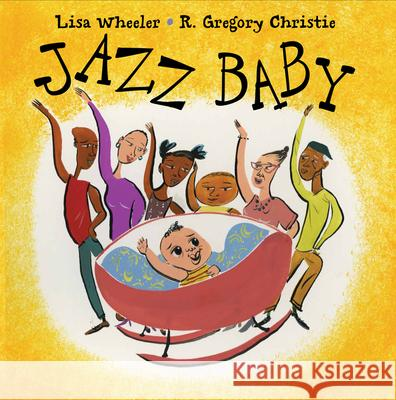Jazz Baby Constance Levy Lisa Wheeler R. Gregory Christie 9780152025229