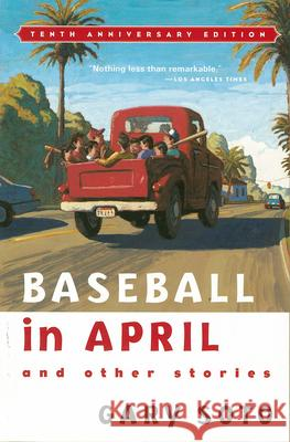 Baseball in April and Other Stories Gary Soto 9780152025670
