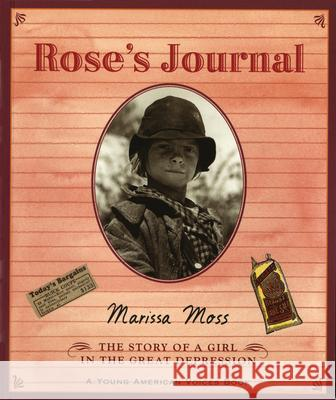 The Rose's Journal: A Photobiography Marissa Moss 9780152046057