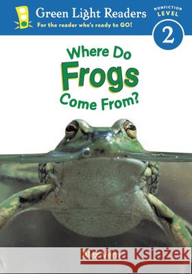 Where Do Frogs Come From? Alex Vern 9780152048440
