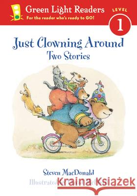 Just Clowning Around: Two Stories Steven MacDonald David M. McPhail 9780152048563
