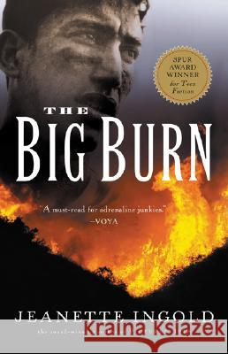 The Big Burn Jeanette Ingold 9780152049249