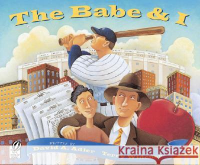 The Babe & I David A. Adler Terry Widener 9780152050269