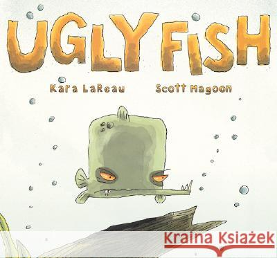 Ugly Fish Kara LaReau Scott Magoon 9780152050825