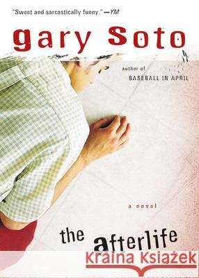 The Afterlife Gary Soto 9780152052201 Harcourt Paperbacks
