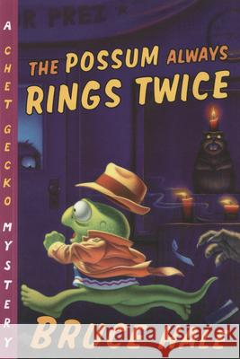 The Possum Always Rings Twice Bruce Hale 9780152052331 Harcourt Paperbacks