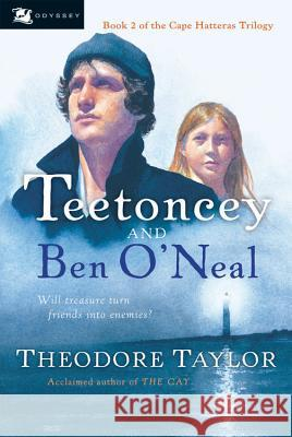 Teetoncey and Ben O'Neal Theodore Taylor 9780152052973
