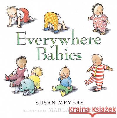 Everywhere Babies Susan Meyers Marla Frazee 9780152053154