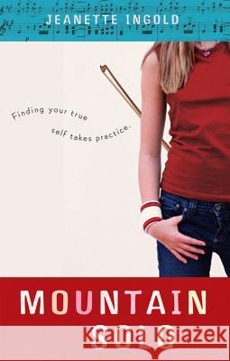 Mountain Solo Jeanette Ingold 9780152053581