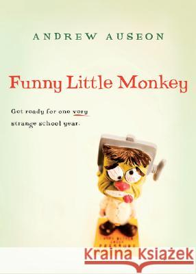 Funny Little Monkey Andrew Auseon 9780152054137